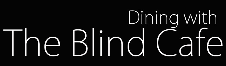 Dining with The Blind Cafe