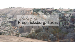 Dining in Fredericksburg, Texas