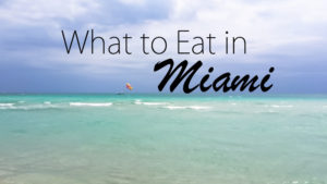 What to Eat in Miami