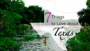 7 Things to Love about Texas