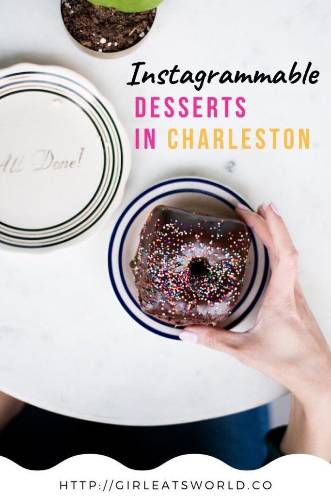 Instagrammable Desserts in Charleston