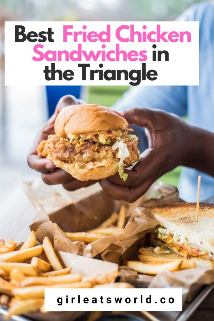 The Best Fried Chicken Sandwiches in the Triangle